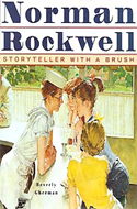 Norman Rockwell: Storyteller With a Brush by Beverly Gherman