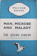 Man Microbe and Malady by John Drew