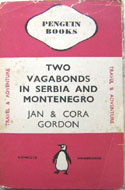 Two Vagabonds in Serbia and Montenegro by Jan & Cora Gordon