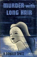 Murder with Long Hair by Donald Spatz