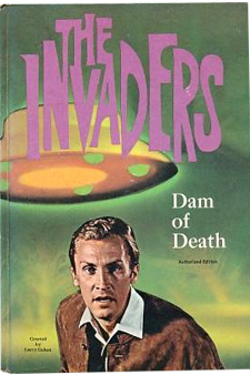 The Invaders: Dam of Death by Jack Pearl