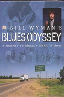 Bill Wyman's Blues Odyssey: A Journey to Music's Heart & Soul by Bill Wyman