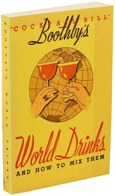 Boothby's World Drinks and How to Mix Them by Bill Boothby