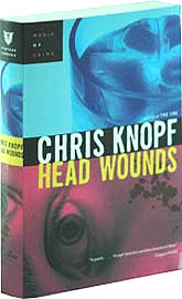 Canadian edition of Head Wounds by Chris Knopf