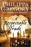 A Respectable Trade by Philippa Gregory