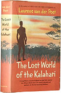 The Lost World of the Kalahari by Laurens van der Post (1958)
