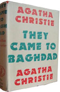 They Came To Baghdad by Agatha Christie (1951)