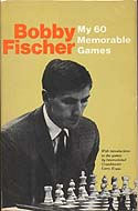 My 60 Memorable Games by Bobby Fischer