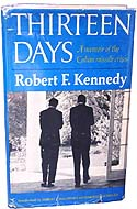 Thirteen Days: a Memoir of the Cuban Missile Crisis by Robert F. Kennedy