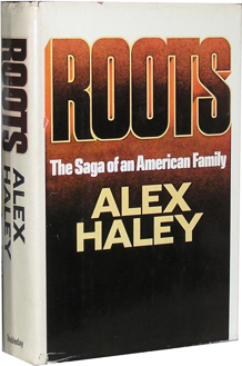 Roots by Alex Haley