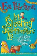 Let Sleeping Sea-Monsters Lie: and Other Cautionary Tales by Eva Ibbotson