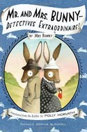 Mr. and Mrs. Bunny: Detectives Extraordinaire by Polly Horvath