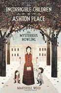 The Incorrigible Children of Ashton Place series (3) by Maryrose Wood