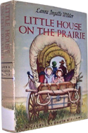 Little House on the Prairie series by Laura Ingalls Wilde