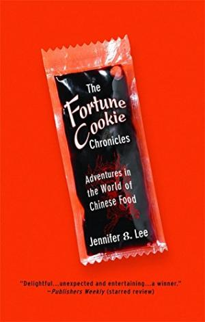 The Fortune Cookie Chronicles: Adventures in the World of Chinese Food by Jennifer B Lee