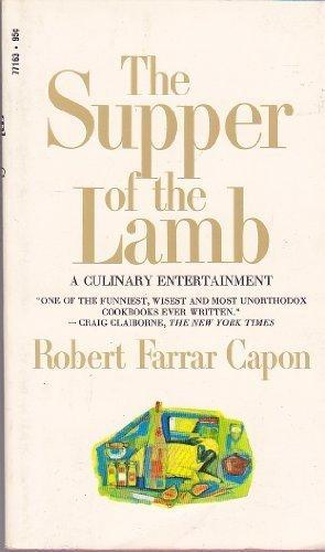 The Supper of Lamb: A Culinary Reflection by Robert Farrar Capon