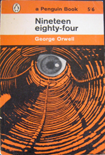 Nineteen–Eighty Four by George Orwell