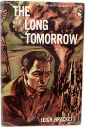 The Long Tomorrow by Leigh Brackett (1955)