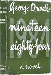 Nineteen Eighty-Four by George Orwell (1949)