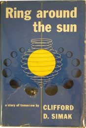 Ring Around the Sun by Clifford D. Simak (1953)