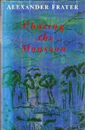 Chasing the Monsoon by Alexander Frater (India & Bangladesh, 1993)