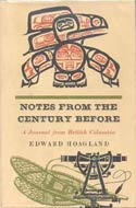 Notes from the Century Before: A Journal From British Columbia by Edward Hoagland (1969)