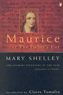 Maurice, or The Fisher�s Cot by Mary Shelley
