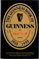 The Guinness Book of Guinness 1935-1985. An Anthology Based on the First 50 Years of the Park Royal Brewery and Its Connections by Edward Guinness (1988)