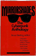 Mirrorshades: An Anthology of Cyberpunk edited by Bruce Sterling (1986)