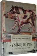The Symbolic Pig. An Anthology of Pigs in Literature and Art by FC Sillar & RM Meyler (1961)