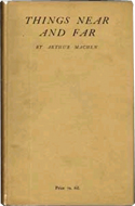Things Near and Far by Arthur Machen