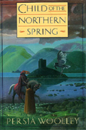 Child of the Northern Spring by Persia Woolley (1987)