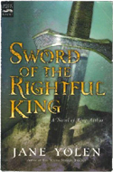 Sword of the Rightful King by Jane Yolen (2003)