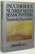 Sunrise with Seamonsters by Paul Theroux - inscribed to V.S. Naipaul