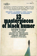 Nelson Algren's Own Book of Lonesome Monsters 13 masterpieces of black Humour