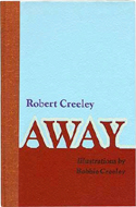 Away by Robert Creeley
