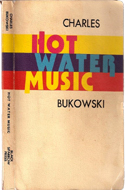 Hot Water Music by Charles Bukowski