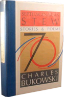 Septuagenarian Stew: Stories and Poems by Charles Bukowski
