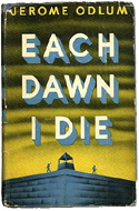 Each Dawn I Die by Jerome Odlum
