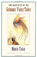 The Hard Facts of the Grimms� Fairy Tales by Maria Tartar