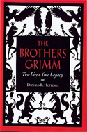 The Brothers Grimm: Two Lives One Legacy by Donald R Hettinga