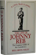 The Life of Johnny Reb: The Common Soldier of the Confederacy by Bell Irvin Wiley (1971)