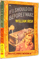 If I Should Die Before I Wake by William Irish
