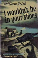 I Wouldn�t Be In Your Shoes by William Irish