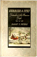 Currier and Ives: Printmakers to the American People by Harry T. Peters