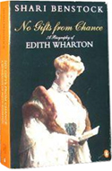 No Gifts of Chance: A biography of Edith Wharton by Shari Benstock