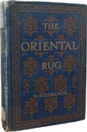 The Oriental Rug by W.D. Ellwanger (1903)