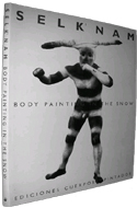 Selknam: Body Painting in the Snow illustrated by Martin Gusinde & translated by Peter Mason