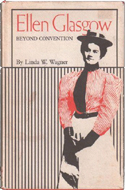 Ellen Glasgow: Beyond Convention by Linda W Wagner