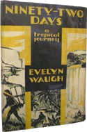 Ninety-Two Days: The Account of a Tropical Journey Through British Guiana and Part of Brazil  by Evelyn Waugh
